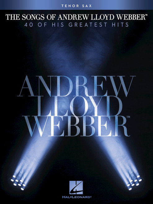 The Songs of Andrew Lloyd Webber - Tenor Sax Songbook