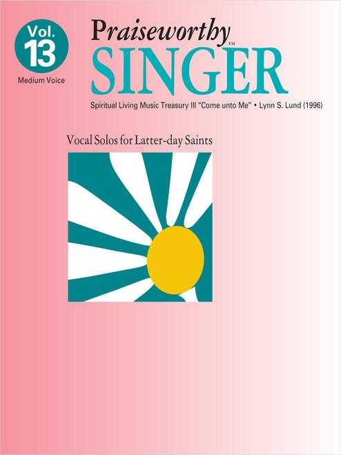 Praiseworth Singer Volume 13: •Spiritual Living Music Treasury III
