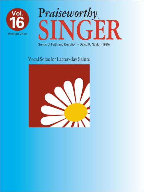 Praiseworth Singer Volume 16: •Songs of Faith and Devotion