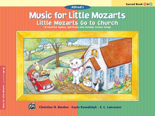 Alfred's Music for Little Mozarts: •Little Mozarts Go to Church - Sacred Book 1 & 2