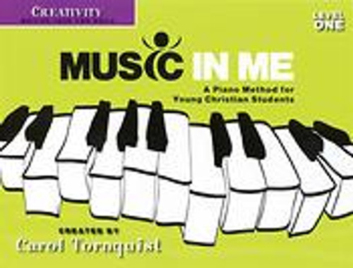 Music In Me: •A Piano Method for Young Christian Students - Creativity, Level 1