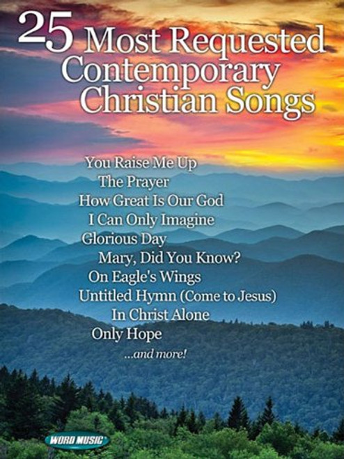 25 Most Requested Contemporary Christian Songs for Piano / Vocal / Guitar