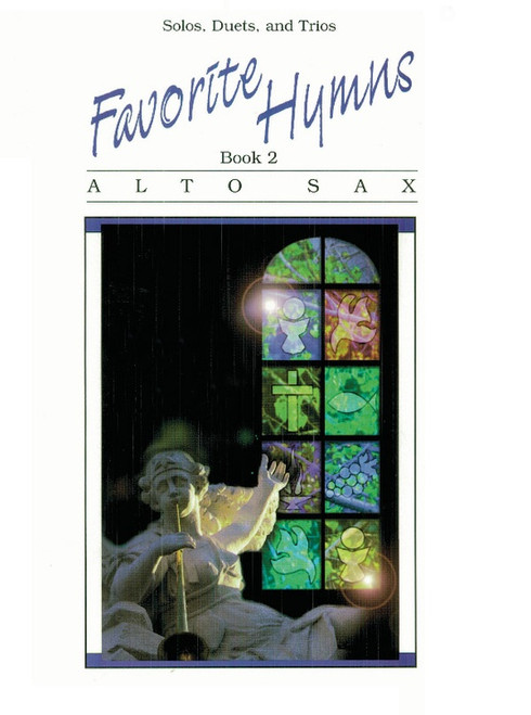 Favorite Hymns, Book 2: •Solos, Duet, and Trios for Alto Sax