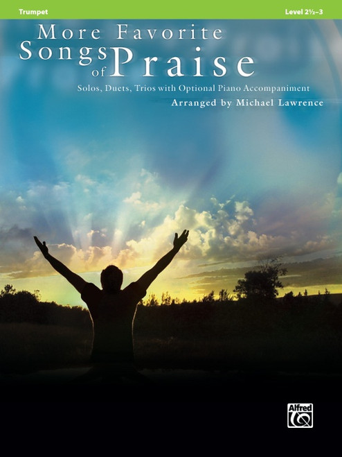 More Favorite Songs of Praise: •Solos, Duets, Trios with Optional Piano Accompaniment, Level 2 1/2 - 3, for Trumpet