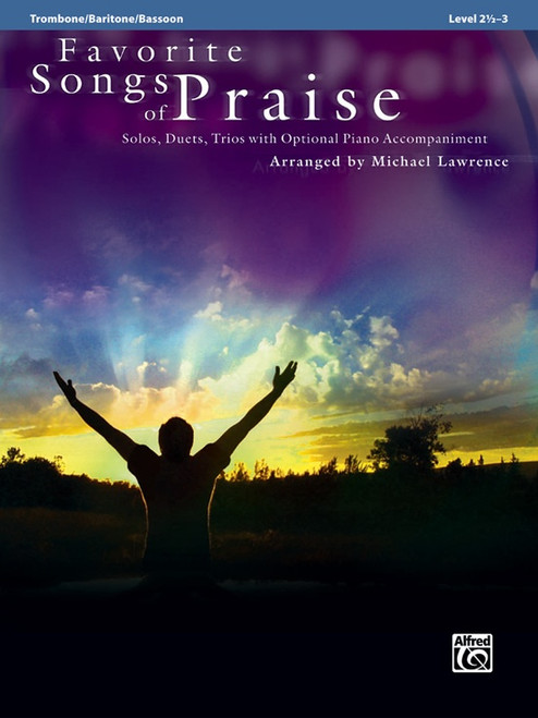 Favorite Songs of Praise: •Solos, Duets, Trios with Optional Piano Accompaniment, Level 2 1/2 -3 for Trombone / Baritone / Bassoon