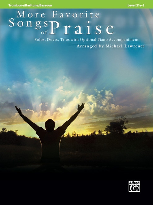 More Favorite Songs of Praise: •Solos, Duets, Trios with Optional Piano Accompaniment, Level 2 1/2 - 3, for Trombone / Baritone / Bassoon