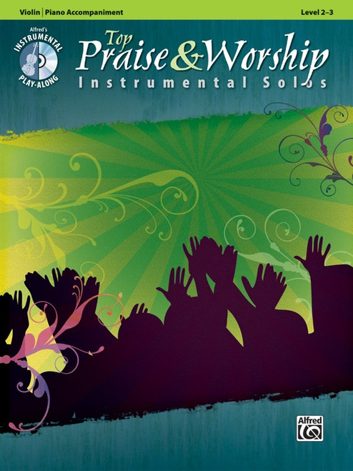 Alfred's Instrumental Play-Along - Top Praise & Worship Instrumental Solos, Level 2-3 (Book/CD Set) for Violin / Piano Accompaniment