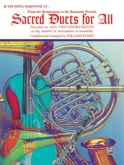 Sacred Duets for All: •From the Renaissance to the Romantic Periods for B♭ Trumpet / Baritone T.C.