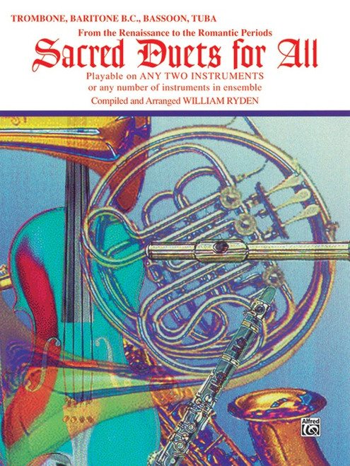 Sacred Duets for All: •From the Renaissance to the Romantic Periods for Trombone / Baritone B.C. / Bassoon / Tuba