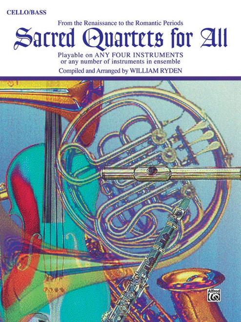 Sacred Quartets for All: •From the Renaissance to the Romantic Periods for Cello / Bass