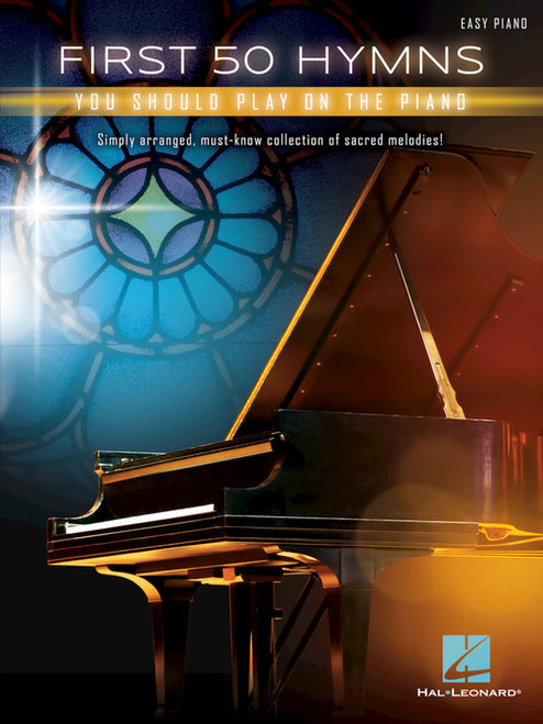 First 50 Hymns You Should Play on the Piano - Easy Piano Songbook