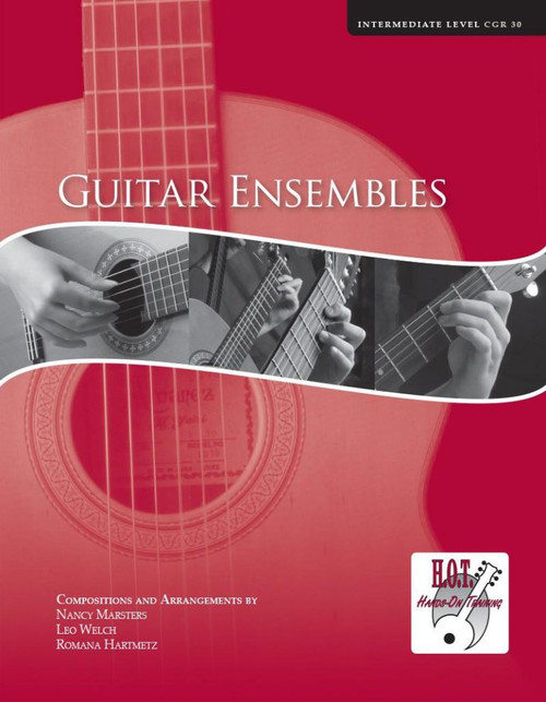 Class Guitar Resources Methods - Guitar Ensembles, Intermediate Level (CGR 30) by Nancy Marsters, Leo Welch & Romana Hartmetz