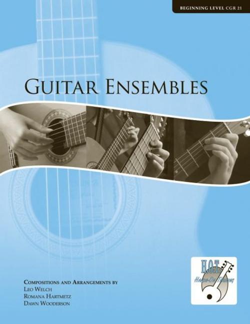Class Guitar Resources Methods - Guitar Ensembles, Beginning Level (CGR 21) by Leo Welch, Romana Hartmetz & Dawn Wooderson