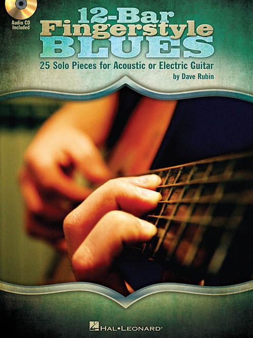 12-Bar Fingerstyle Blues: 25 Solo Pieces for Acoustic or Electric Guitar (with Audio Access) by Dave Rubin
