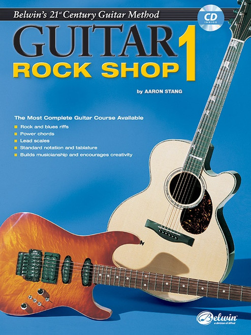21st Century Guitar Method - Guitar Rock Shop, Book 1 (Book/CD Set) by Aaron Stang