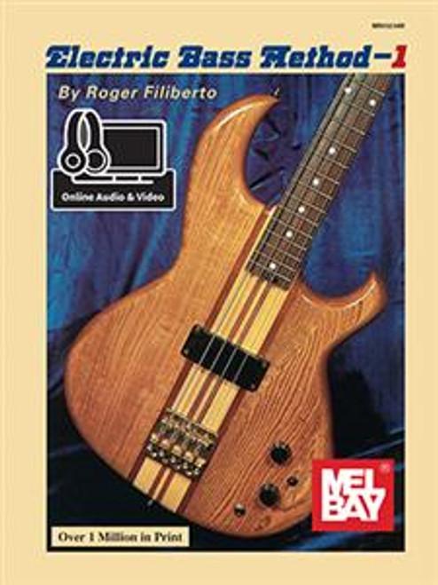 Mel Bay's Electric Bass Method - 1 by Roger Filiberto