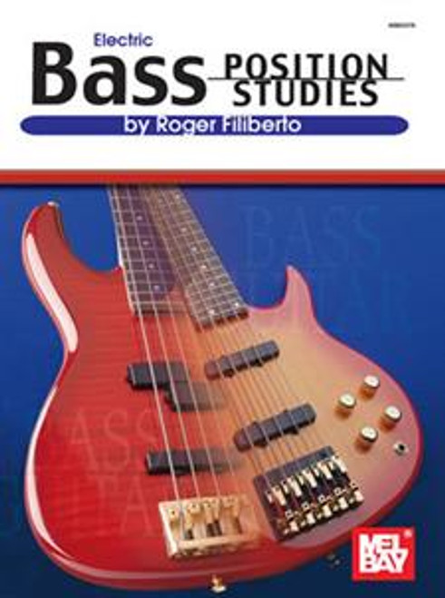 Mel Bay's Electric Bass Position Studies by Roger Filiberto
