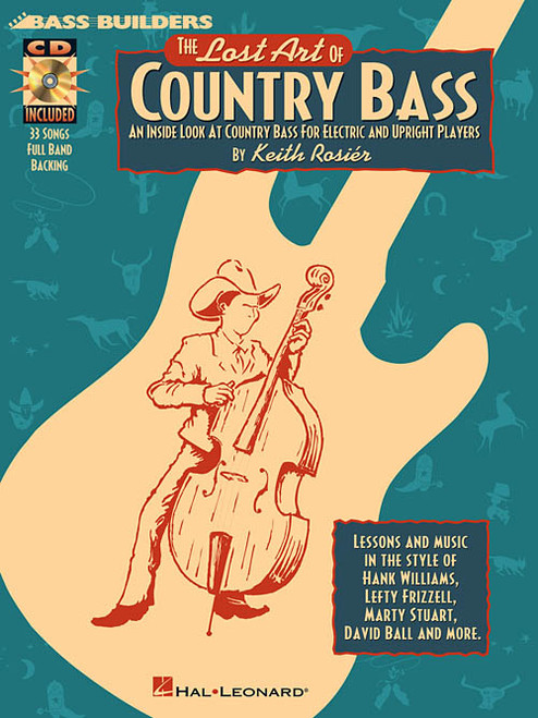 Bass Builders - The Lost Art of Country Bass for Electric and Upright Bass (Book/CD Set) by Keith Rosiér