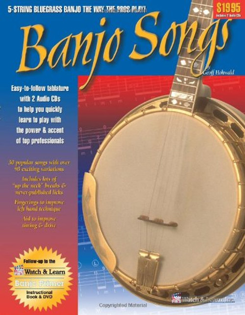 Banjo Songs: 5-String Bluegrass Banjo the Way the Pros Play! (Book/CD Set) by Geoff Hohwald