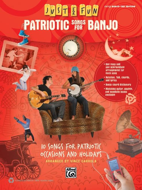 Just for Fun: Patriotic Songs for Banjo in Easy Banjo Tab Edition