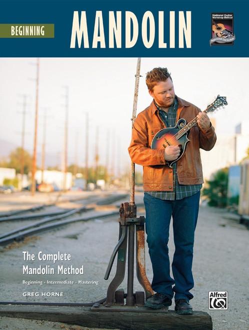Beginning Mandolin - The Complete Mandolin Method (Book/CD Set) by Greg Horne