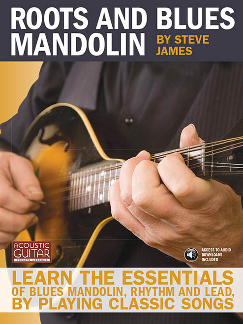 Roots and Blues Mandolin (with Audio Access) by Steve James