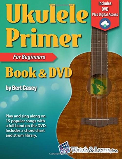 Ukulele Primer for Beginners (Book/DVD Set) by Bert Casey
