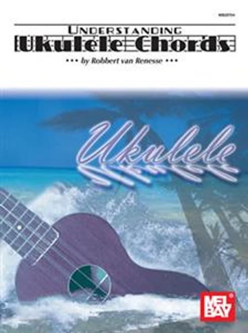 Understanding Ukulele Chords by Robbert van Renesse