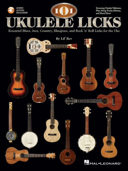 101 Ukulele Licks (with Audio Access) by Lil' Rev