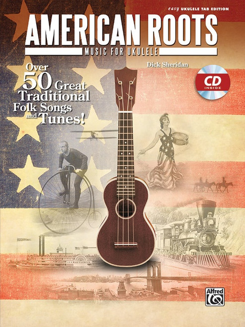 American Roots Music for Ukulele (Book/CD Set) in Easy Ukulele Tab Edition by Dick Sheridan