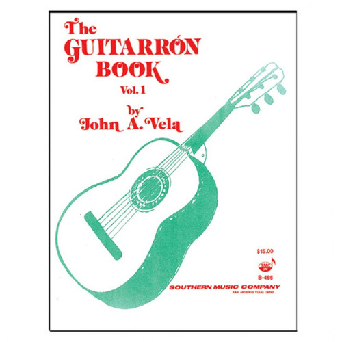 The Guitarrón Book, Volume 1 for Cittern by John A. Vela