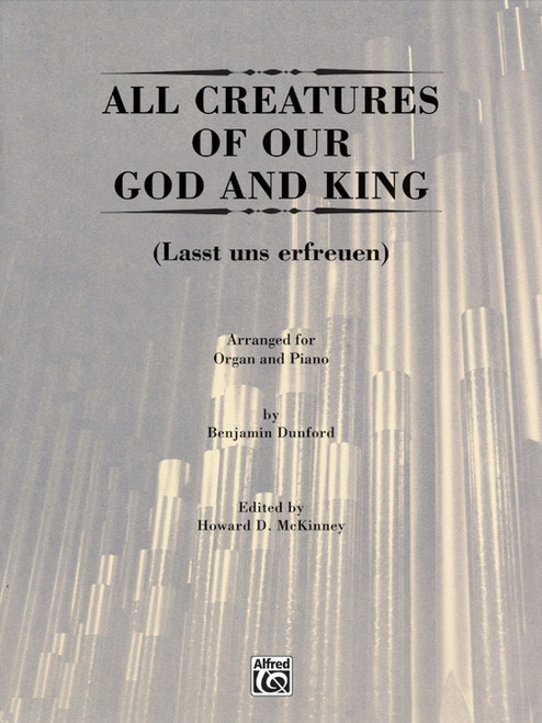All Creatures of Our God and King (Lasst uns erfreuen) Arranged for Organ and Piano