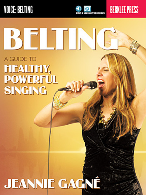 Belting - A Guide to Healthy, Powerful Singing (Berklee) - Book w/Audio Access
