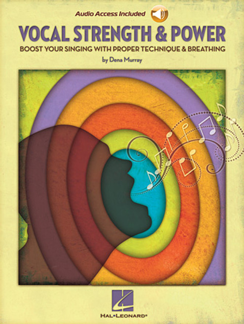 Vocal Strength & Power (Boost Your Singing with Proper Technique & Breathing) by Dena Murray