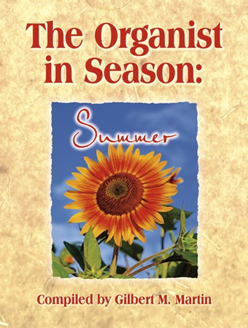 The Organist in Season: Summer for Organ Solo