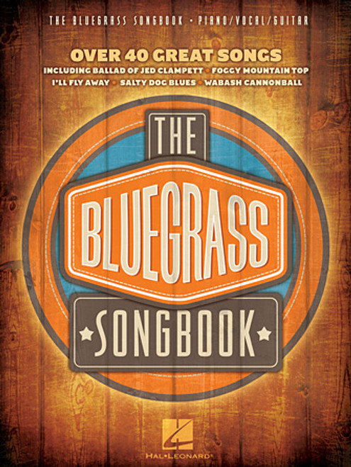 The Bluegrass Songbook (Over 40 Great Songs) - Piano/Vocal/Guitar Songbook