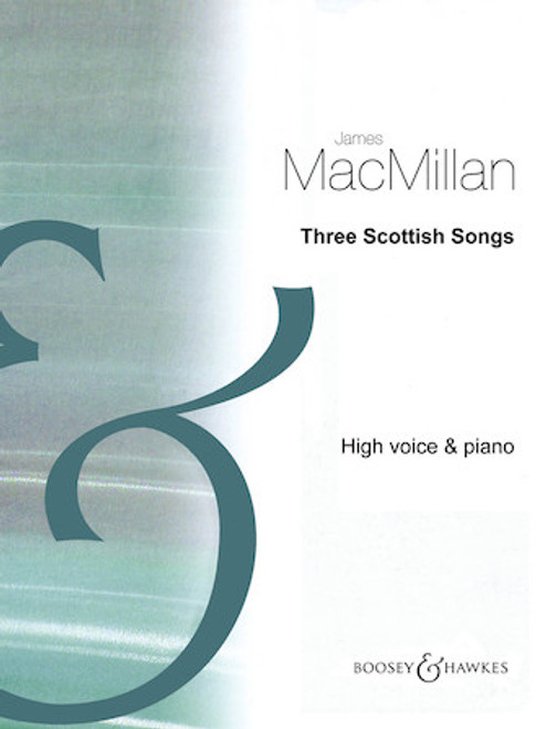 Three Scottish Songs for High Voice and Piano - James MacMillan