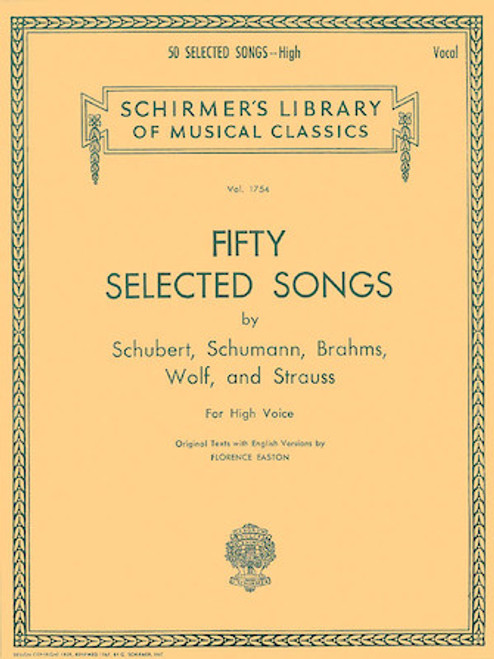 Fifty Selected Songs by Schubert, Schumann, Brahms, Wolf and Strauss for High Voice (Schirmer)