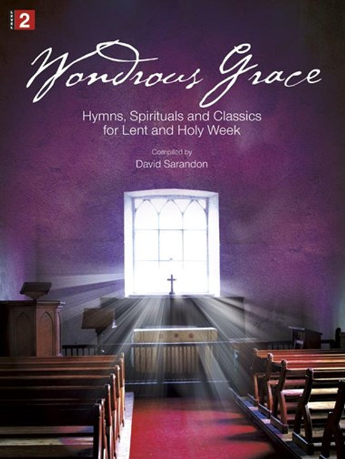 Wondrous Grace (Hymns , Spirituals and Classics for Lent and Holy Week) - Piano Songbook