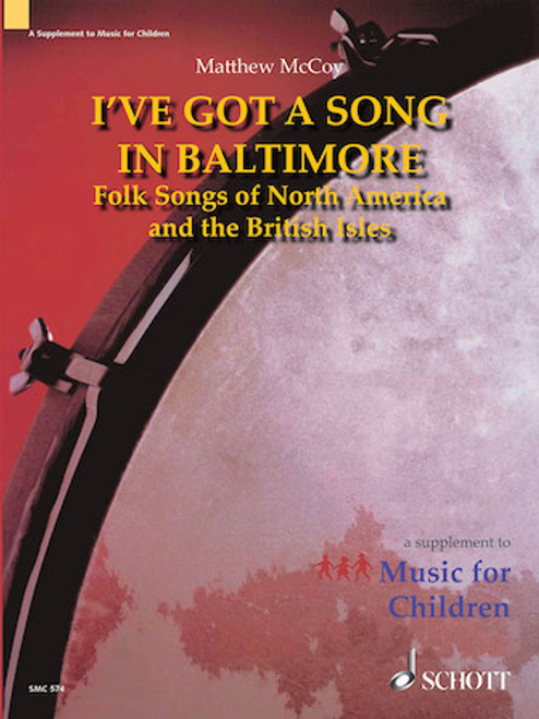 I've Got a Song in Baltimore (Folk Songs of North America and the British Isles) Music for Children
