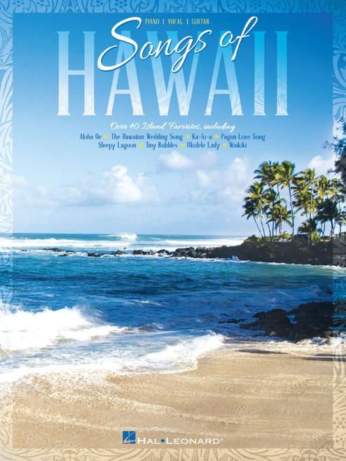Songs of Hawaii (Over 40 Island Favorites) - Piano / Vocal / Guitar