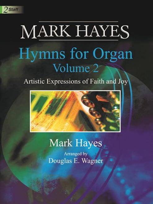 Mark Hayes Hymns for Organ (2 Staff) Volume 2
