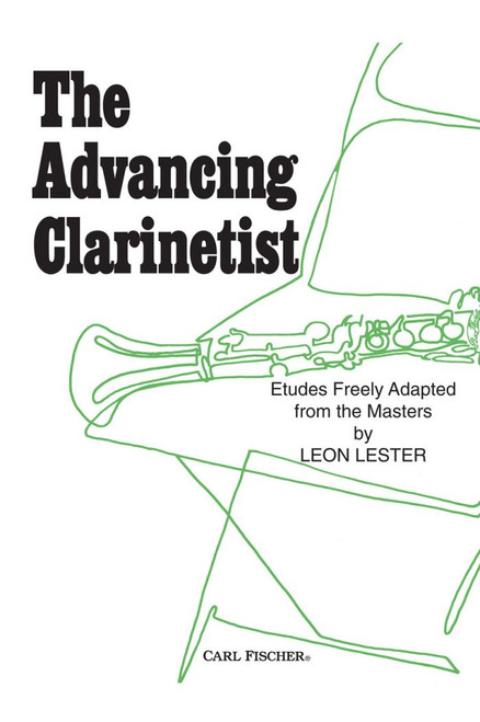 The Advancing Clarinetist (Etudes Freely Adapted from the Masters) by Leon Lester