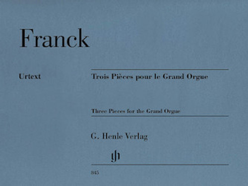 Franck - Three Pieces for the Grand Orgue ( Urtext Edition ) - Organ Songbook