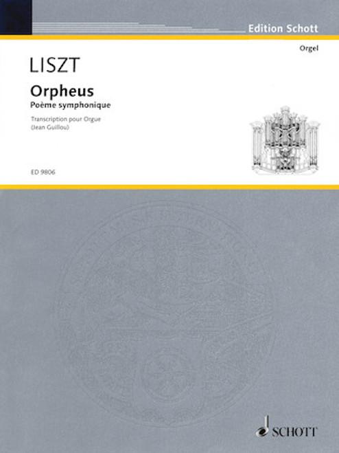 Liszt - Orpheus Poeme Symphonique for Organ (Guillou) Schott Edition - Organ Songbook