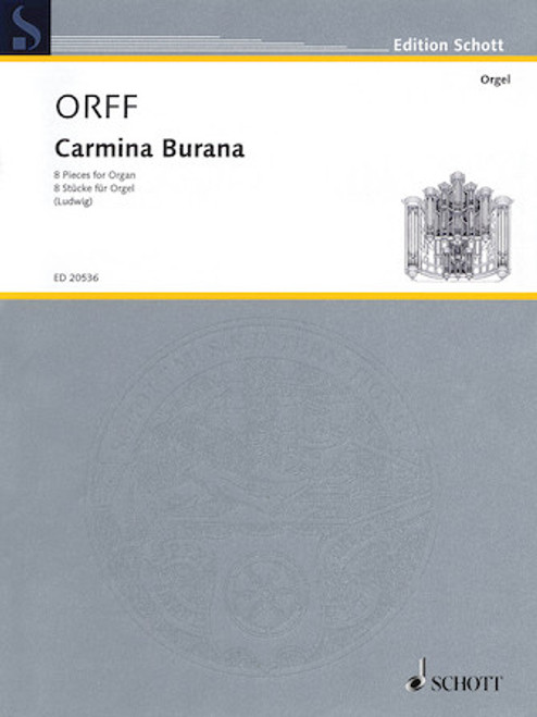 Carl Orff - Carmina Burana - 8 Pieces for Organ (Schott Edition) - Organ Songbook