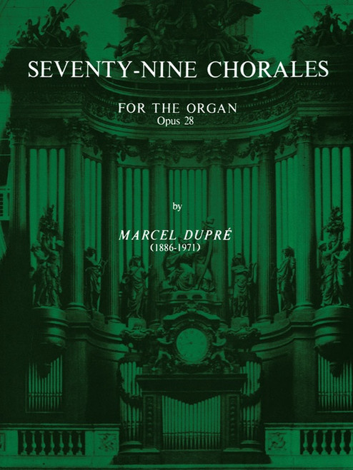 Seventy-Nine Chorales for the Organ Opus 28 by Marcel Dupre - Organ Songbook