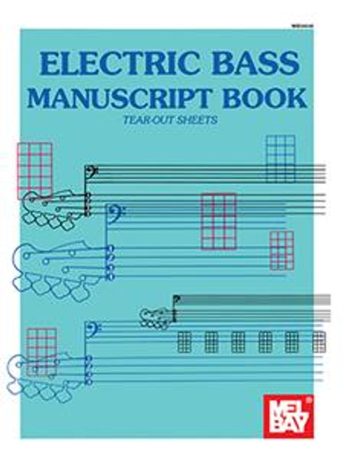 Mel Bay's Electric Bass Manuscript Book (Tear-Out Sheets)
