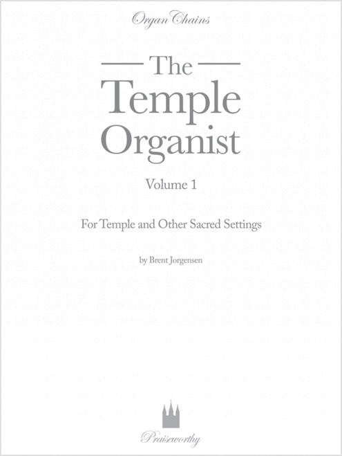 Temple Organist Volume 1 (For Temple and Other Sacred Settings)