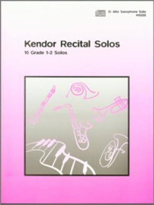 Kendor Recital Solos (10 Grade 1-2 Solos) for Eb Alto Saxophone Solo